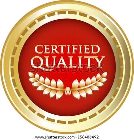 Certified Quality Gold Label - stock vector