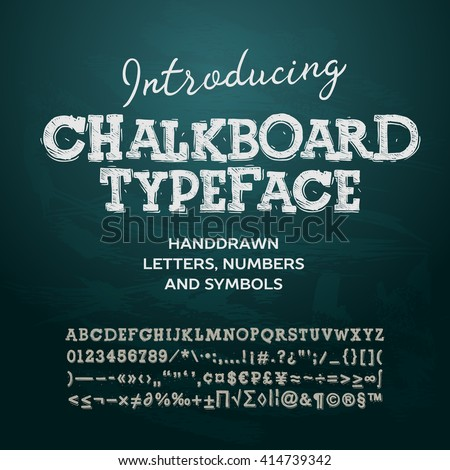 Chalkboard typeface, letters and numbers, vector illustration. - stock vector