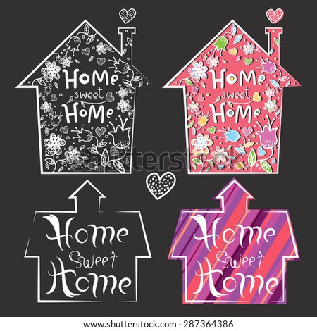 Chalkboard with set of four house shaped banners with hand drawn lettering in vector. Monochrome and color versions. Home Sweet Home. - stock vector