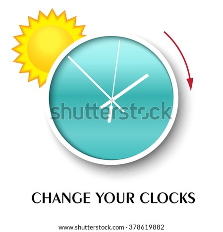 Change your clocks message for Daylight Saving Time.Summer time. Vector illustration.