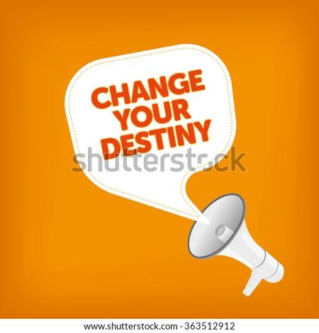 CHANGE YOUR DESTINY - stock vector