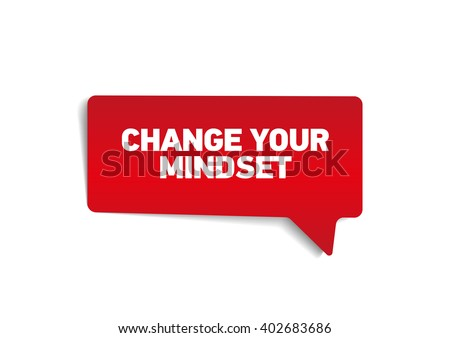 CHANGE YOUR MINDSET on speech bubble