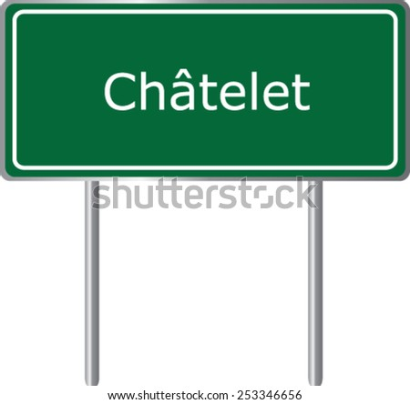 Chatelet, Belgium, road sign green vector illustration, road table - stock vector