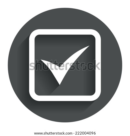 Check mark sign icon. Yes square symbol. Confirm approved. Circle flat button with shadow. Modern UI website navigation. Vector - stock vector