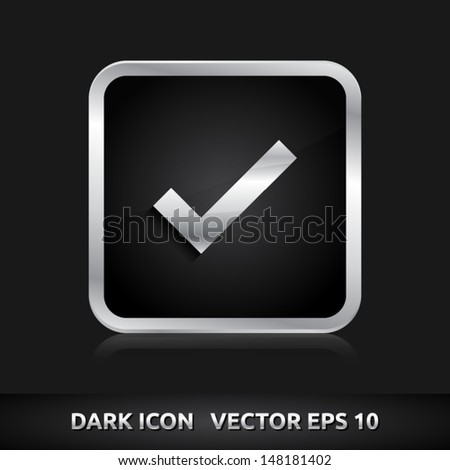 Check submit icon | color dark black silver metal grey white | icon set | abstract vector symbol | template design | shadows shiny | business button | abstract 3d - stock vector
