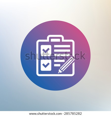 Checklist with pencil sign icon. Control list symbol. Survey poll or questionnaire form. Icon on blurred background. Vector - stock vector