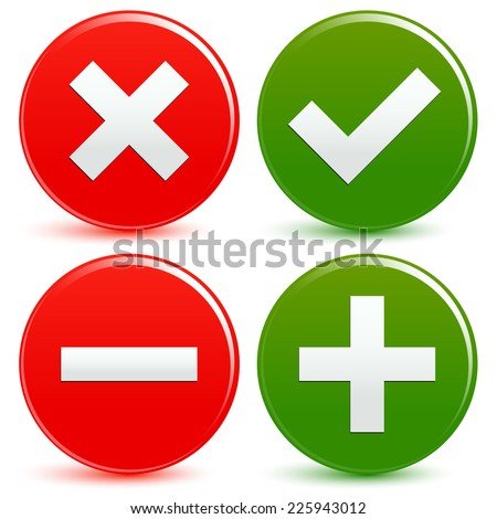 Checkmark and cross and plus and minus symbols/signs over red and green - stock vector
