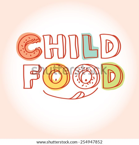 Child food hand drawn lettering logo with donuts and smiley face. Vector illustration and design element - stock vector