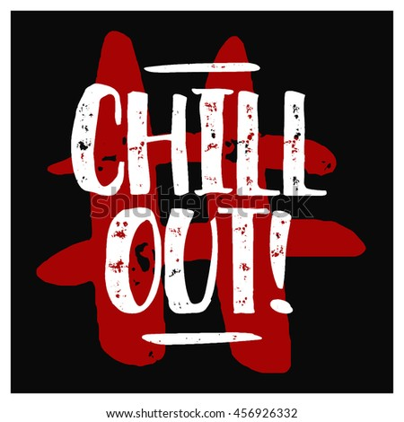 Chill Out! (Flat Style Vector Illustration Quote Design)