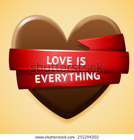 Chocolate heart with shiny red ribbon, love is everything vector illustration - stock vector