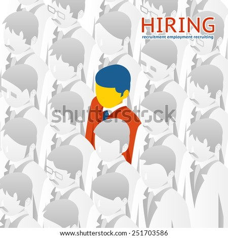 Choice of the person from the crowd for hiring. Vector illustration. Recruitment, selection - stock vector