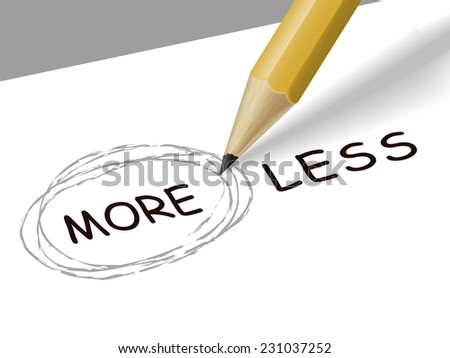 choosing more instead of less with a pencil over white paper - stock vector