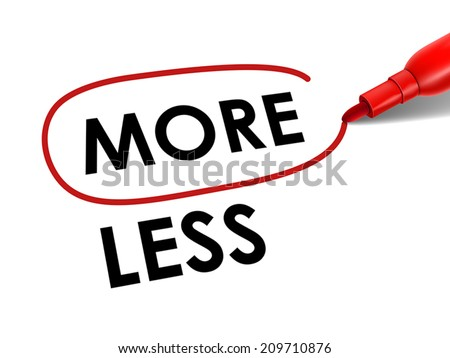 choosing more instead of less with a red pen over white paper - stock vector
