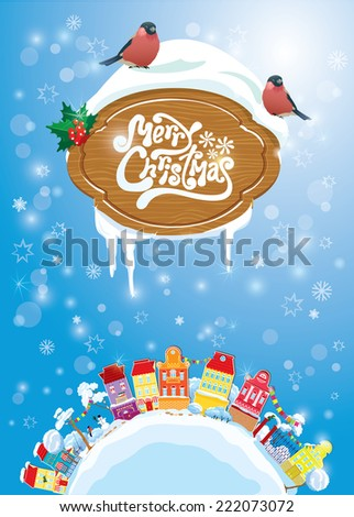 Christmas and New Year holidays card with small fairy town on light blue sky background with decorative colorful houses in winter time. Wooden frame with snow and bullfinch birds - stock vector