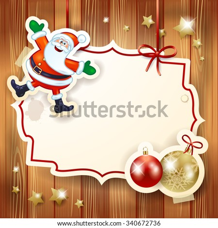 Christmas background with label, Santa and baubles. Vector illustration  - stock vector