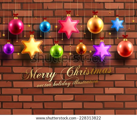 Christmas Balls and Stars. Xmas Decorations. Vector. Brick Wall Background. - stock vector