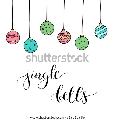 "Christmas card with decoration and letters ""Jingle bells"". Hand drawn illustration. Vector."