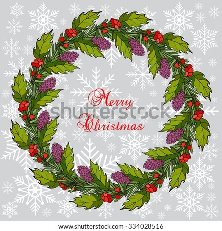 Christmas  fir and holly tree wreath with green leaves and red berries. Vector illustration