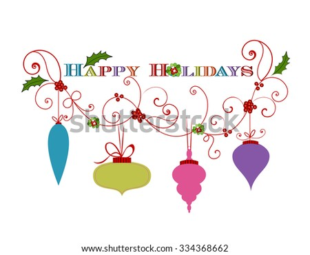 Christmas flourish with baubles and Happy Holidays message  - stock vector
