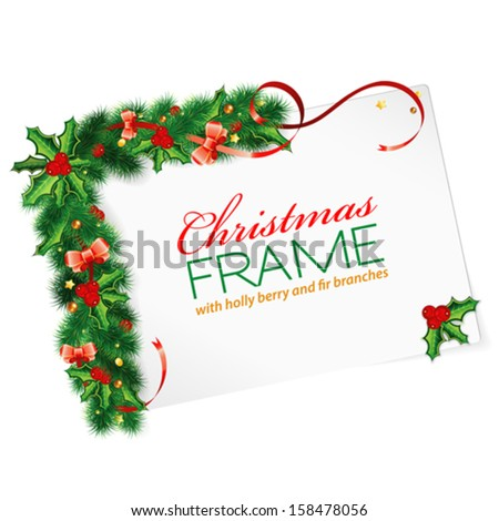 Christmas Frame with Holly Berry, Fir Branches, Mistletoe, Streamer and Sheet Paper, vector illustration - stock vector