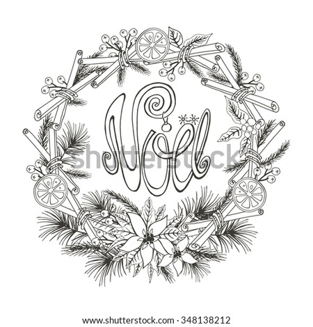 Christmas,french noel greeting card.New year,Winter season doodles wreath,citrus,spice,Fir tree branches,Poinsettia flowers background.Handwriting lettering.Vintage vector,holiday linear decoration - stock vector