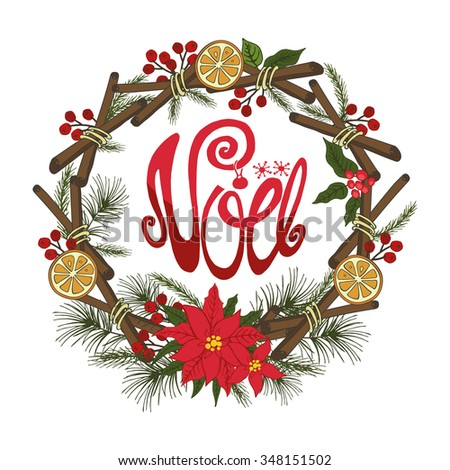 Christmas,french noel greeting card.New year,Winter season doodles wreath with citrus,spice,Fir tree branches,Poinsettia flowers background.Handwriting lettering.Vintage vector,holiday decoration, - stock vector