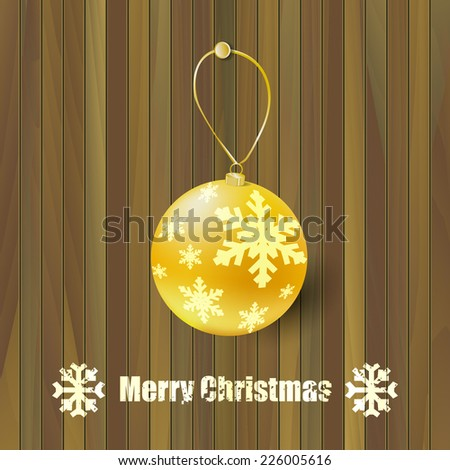 Christmas golden ball on wooden background. Christmas card. Wooden texture.  - stock vector