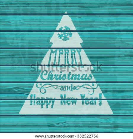 Christmas Greeting Card. Inscription with Christmas and new year on wooden texture. Vector Illustration. - stock vector
