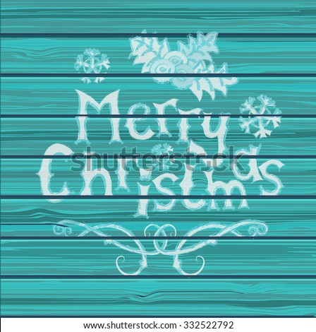 Christmas Greeting Card. Inscription with Merry Christmas on wooden texture. Vector Illustration. - stock vector