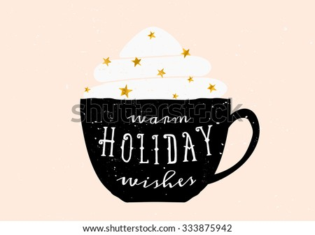 Christmas greeting card template design. A black coffee cup with typographic design and whipped cream with golden sprinkles. - stock vector