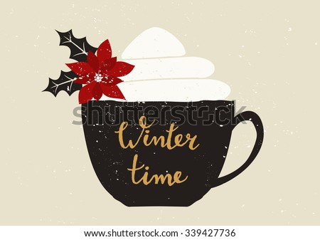 Christmas greeting card template design. A black coffee cup with typographic design and whipped cream decorated with poinsettia. - stock vector