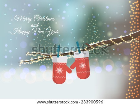 Christmas greeting card with mittens on blurred background.Red knitted mittens on branch. Xmas and New Year card template with calligraphic lettering. Winter background with blur, bokeh and flashlight - stock vector