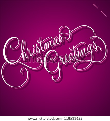 CHRISTMAS GREETINGS hand lettering - handmade calligraphy, vector (eps8) - stock vector