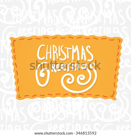 Christmas greetings. Handwritten vector calligraphy over seamless background with greetings lettering  - stock vector