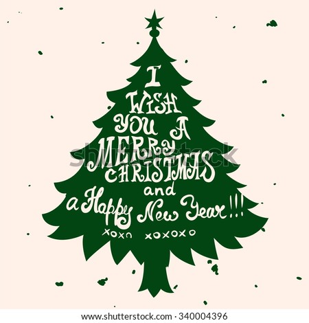 Christmas grungy card with pine tree and quote. Lettering greeting cards for all holidays series. - stock vector