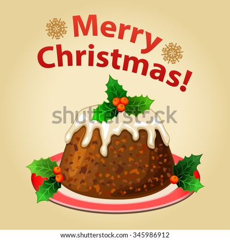 Christmas homemade pudding with decorations, traditional dessert. Vector illustration