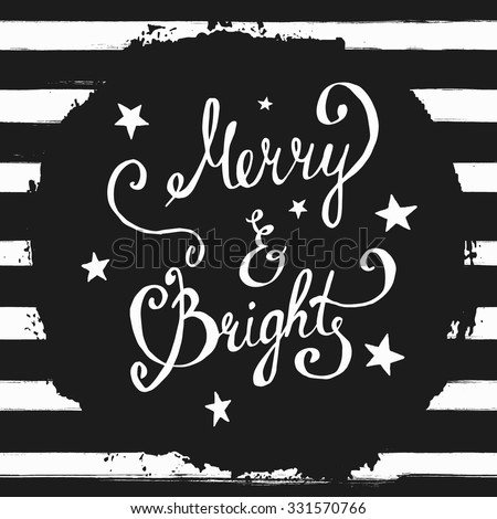 Christmas Merry and Bright Hand Crafted Inspirational Quote Poster. Motivation Quote, Vector Background in Retro Vintage Style, use for greeting cards, web templates, invitation - stock vector