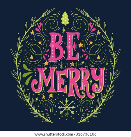 Christmas retro poster with hand lettering, wreath and decoration elements. Be Merry quote. This illustration can be used as a greeting card, poster or print. - stock vector