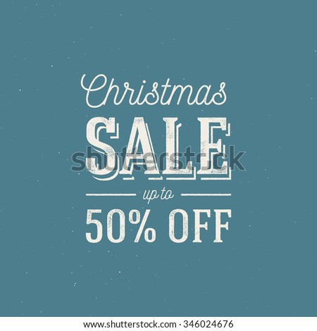 Christmas sale ad template. Retro style vector design, ink stamp effect, grunge background. - stock vector