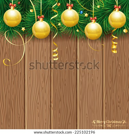 Christmas Theme with Wooden Boards, Baubles, Fir Branches, Retro Label and Gold Streamer, vector background. - stock vector