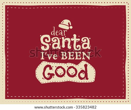 Christmas unique funny sign, quote background design for kids - message to santa. Nice bright palette. Red and white colors. Can be use as flyer, banner, poster, xmas card. Vector - stock vector