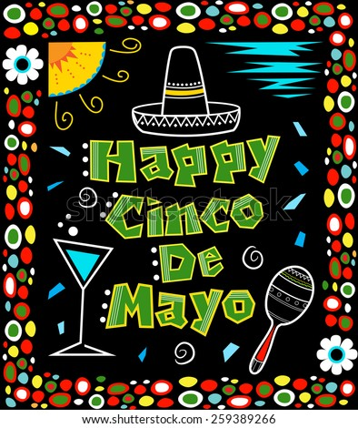 Cinco de Mayo poster - Mexican art style Cinco de Mayo poster made with bold colors includes decorative text and Mexican elements on a black background surrounded by a colorful frame. Eps10 - stock vector