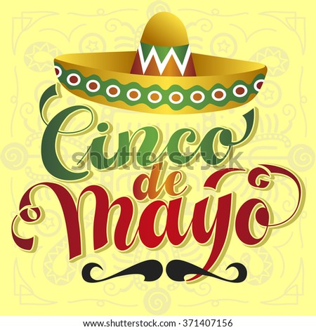 Cinco de Mayo Vector Illustration. Hand Lettered Text with Hat and Moustache.