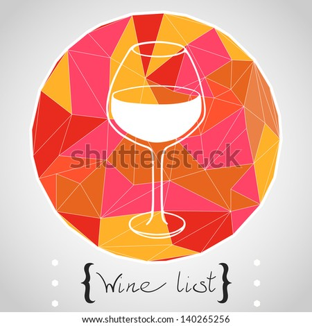 Circle composition made of geometric shapes. Label design. Hand drawn glass for red wine. Vector illustration. - stock vector