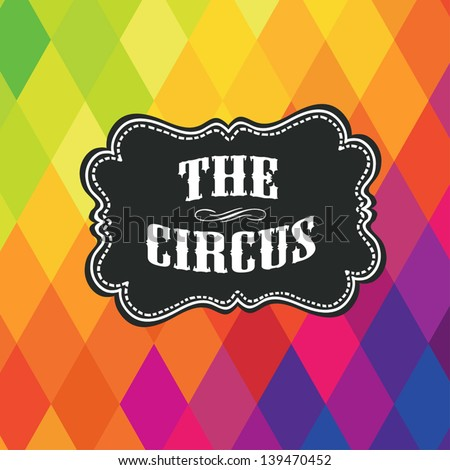 Circus label on colored rhombus background. Vector - stock vector