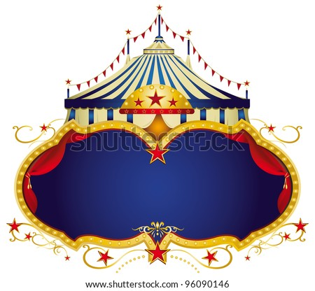Circus sign. A circus frame with a big top and a large blue copy space for your message. - stock vector