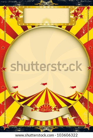 Circus vintage red and yellow poster. A grunge vintage poster with a circus tent for your advertising - stock vector