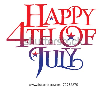 Classic Holiday Vector Lettering Series: Happy 4th of July - stock vector
