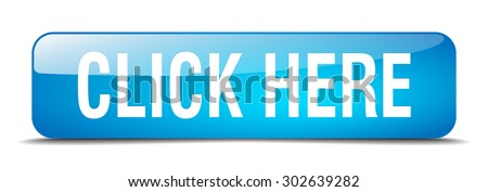 click here blue square 3d realistic isolated web button - stock vector