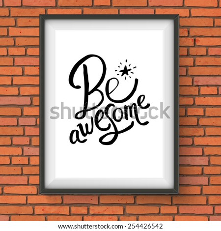 Close up Simple Black Text Design for Be Awesome Concept with Glowing Star on a Rectangular Frame Hanging on the Brick Wall. Vector illustration. - stock vector